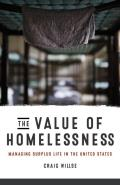The Value of Homelessness: Managing Surplus Life in the United States (Difference Incorporated)