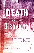 Death Beyond Disavowal: The Impossible Politics of Difference (Difference Incorporated)