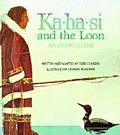 Ka Ha Si & The Loon An Eskimo Legend
