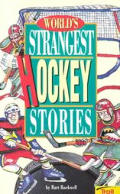 Worlds Strangest Hockey Stories