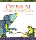 Opossum & The Great Firemaker A Mexican