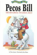 Pecos Bill, the Roughest, Toughest Best: The Roughest, Toughest, Best