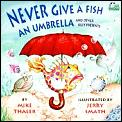 Never Give A Fish An Umbrella