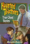 Haunted Teachers True Ghost Stories
