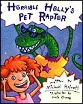 Horrible Hollys Pet Raptor