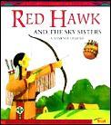 Red Hawk & The Sky Sisters A Shawnee Leg