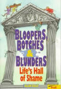 Bloopers Botches & Blunders