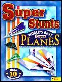 Super Stunts Worlds Best Paper Planes