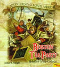 Boston Tea Party: Rebellion In The Colonies by James E Knight