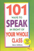 101 Ways To Speak In Front Of Your Whole