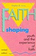 Faith Shaping: Youth and the Experience of Faith