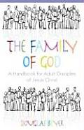 The Family of God: A Handbook for Adult Disciples of Jesus Christ