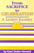 From Sacrifice to Celebration A Lenten Journey