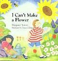 I Can't Make a Flower