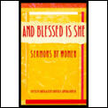 And Blessed is She: Sermons by Women