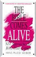 The Bible Comes Alive: New Approaches for Bible Study Groups