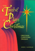 The Twelve Plays of Christmas: Original Christian Dramas Cover