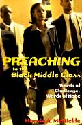 Preaching To The Black Middle Class Words Of Challenge Words Of Hope