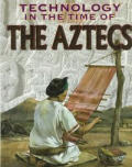 The Aztecs (Technology in the Time of)