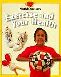 Exercise and Your Health (Health Matters)