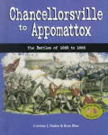 Chancellorsville to Appomattox: Battles of 1863 to 1865 (House Divided: The Civil War)