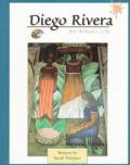 Diego Rivera An Artists Life