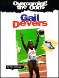 Overcoming The Odds Gail Devers