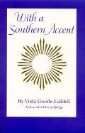 With a Southern Accent with a Southern Accent with a Southern Accent