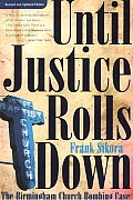 Until Justice Rolls Down Birmingham Chur