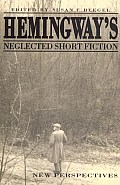 Hemingway's Neglected Short Fiction: New Perspectives
