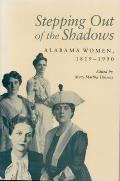 Stepping Out of the Shadows: Alabama Women, 1819-1990