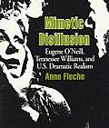 Mimetic Disillusion: Eugene O'Neill, Tennessee Williams, and U.S. Dramatic Realism