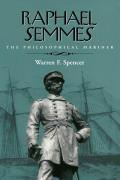 Raphael Semmes The Philosophical Mariner