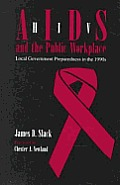 HIV/AIDS and the Public Workplace: Local Government Preparedness in the 1990s