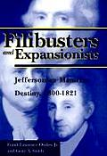 Filibusters & Expansionists Jeffersonian Manifest Destiny 1800 1821