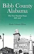 Bibb County, Alabama: The First Hundred Years