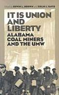 It Is Union and Liberty: Alabama Coal Miners, 1898-1998