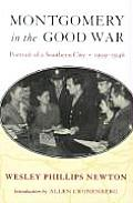 Montgomery in the Good War Portrait of a Southern City 1939 1946