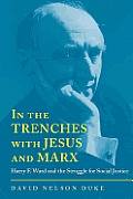 In the Trenches with Jesus and Marx: Harry F. Ward and the Struggle for Social Justice