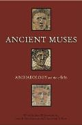 Ancient Muses: Archaeology and the Arts Cover