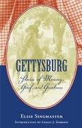 Gettysburg: Stories of Memory, Grief, and Greatness