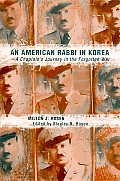 An American Rabbi in Korea: A Chaplain's Journey in the Forgotten War (Judaic Studies Series)