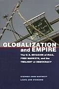 Globalization and Empire: The U.S. Invasion of Iraq, Free Markets, and the Twilight of Democracy