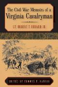 The Civil War Memoirs of a Virginia Cavalryman: Lt. Robert T. Hubard, Jr.