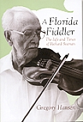 A Florida Fiddler: The Life and Times of Richard Seaman