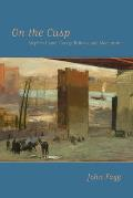 On the Cusp: Stephen Crane, George Bellows, and Modernism
