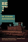 Beyond the Blockade: New Currents in Cuban Archaeology