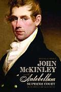 John McKinley and the Antebellum Supreme Court: Circuit Riding in the Old Southwest