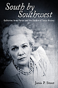 South by Southwest; Katherine Anne Porter and the burden of Texas history