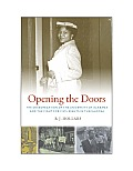 Opening the Doors The Desegregation of the University of Alabama & the Fight for Civil Rights in Tuscaloosa